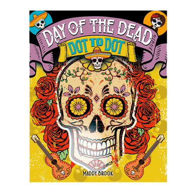 Day Of The Dead Dot To Dot Book by Maddy Brook