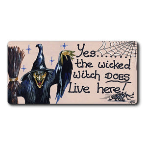 Yes The Wicked Witch Does Live Here Fridge Magnet