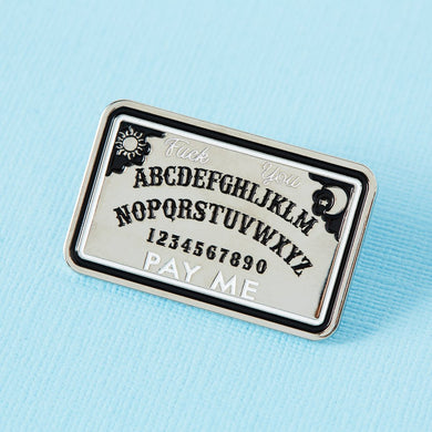 Fu*k You, Pay Me Ouija Board Enamel Pin