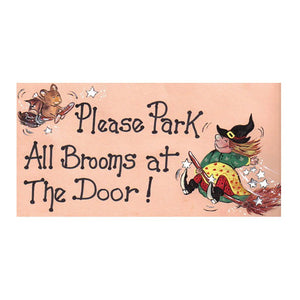 Please Park All Brooms At The Door PVC Hanging Sign