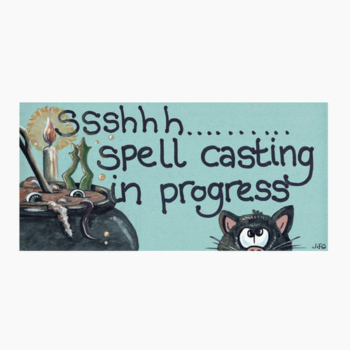 Shhhhh Spell Casting in Progress PVC Hanging Sign