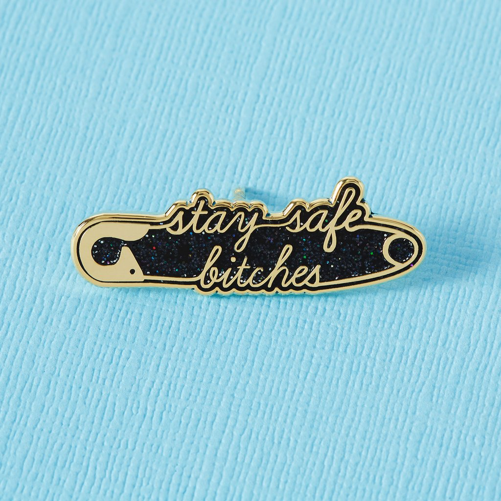 Stay Safe Bitches Enamel Pin