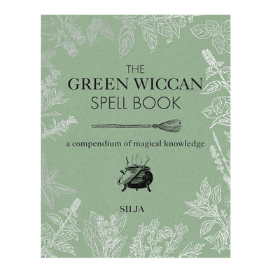 The Green Wiccan Spell Book by Silja