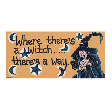 Where There's A Witch PVC Hanging Sign