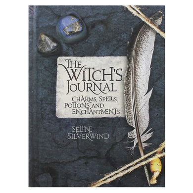 The Witch's Journal: Charms, Spells, Potions and Enchantments