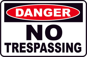 DANGER NO TRESPASSING 18 X 24 CONSTRUCTION SIGN