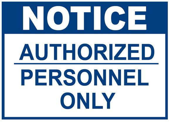NOTICE AUTHORIZED PERSONNEL CONSTRUCTION SIGN