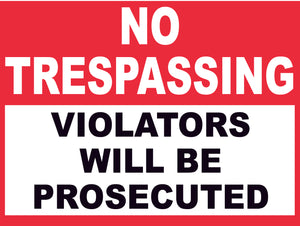 NO TRESPASSING  VIOLATORS WILL BE PROSECUTED CONSTRUCTION