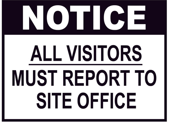 NOTICE ALL VISITORS REPORT CONSTRUCTION SIGN