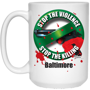 Stop the Killing Baltimore - 15 oz. White Mug