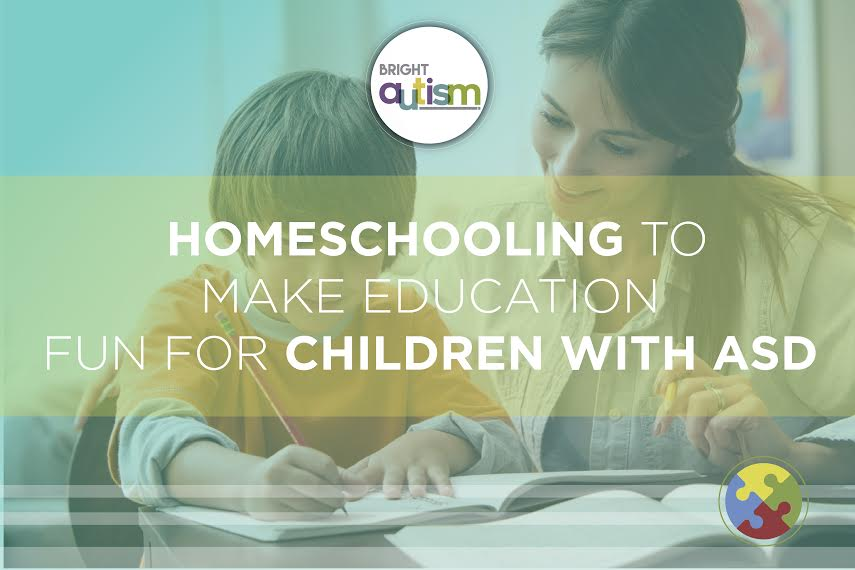 Homeschooling to make Education Fun for Children with ASD