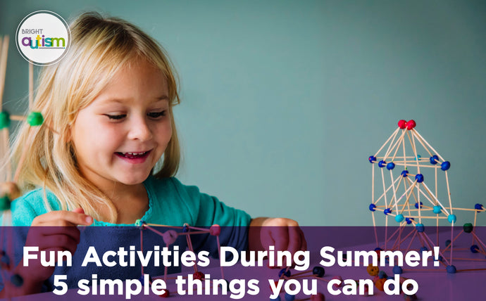 FUN ACTIVITIES DURING SUMMER!