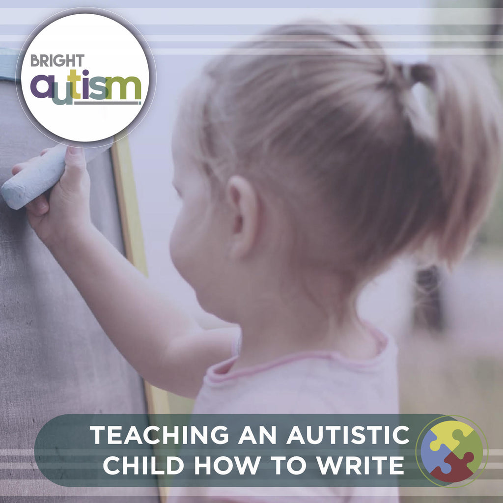Teaching an Autistic Child How to Write