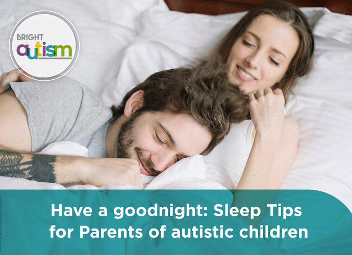 Have a goodnight: Tips for Parents of Children with Autism