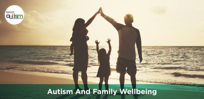 Autism and Family Wellbeing - Understanding Autism