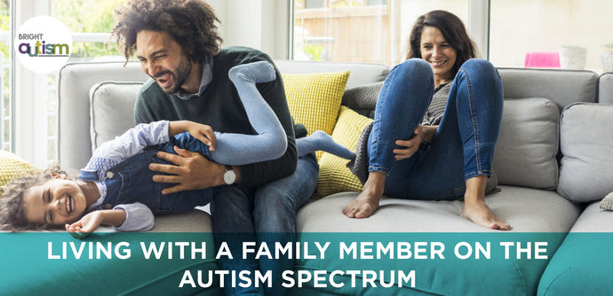 Living with a family member on the Autism Spectrum