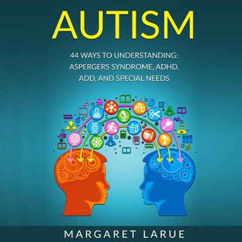 Autism : 44 Ways to Understanding