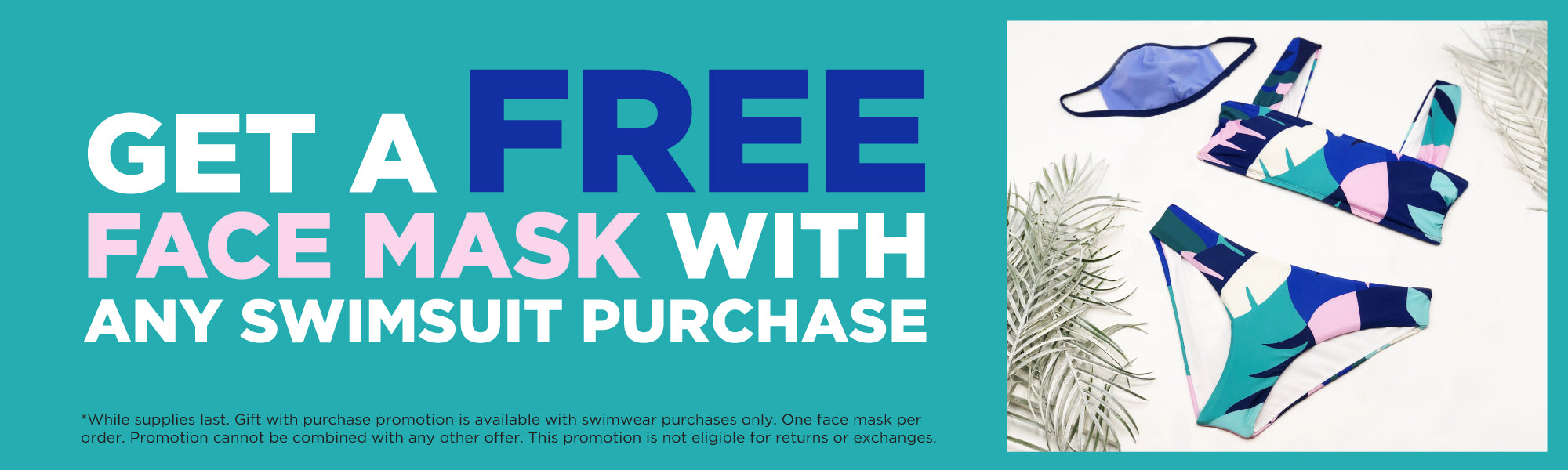 Free face mask with any swim purchase