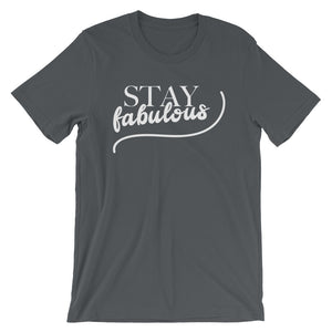 Stay Fabulous Shirt