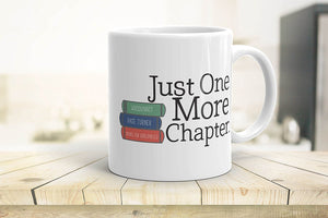Just One More Chapter - Coffee Mug for  Book Lovers