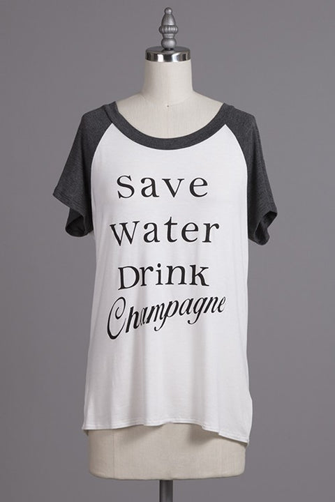 """SAVE WATER DRINK CHAMPAGNE"" REGLAN GRAPHIC TEE"