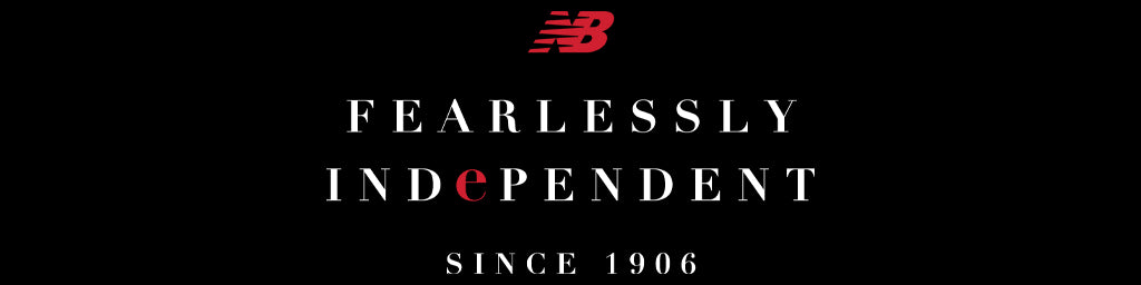 "New Balance Hero Image ""Fearlessly Independent Since 1906"""