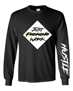 Just Fxcking Work Long Sleeve Tee