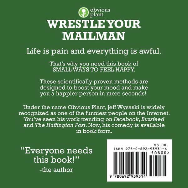 Wrestle Your Mailman and Other Small Ways to Feel Happy