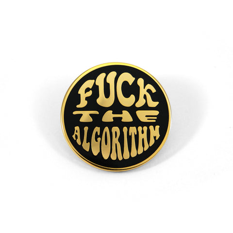 Fuck The Algorithm Gold Pin