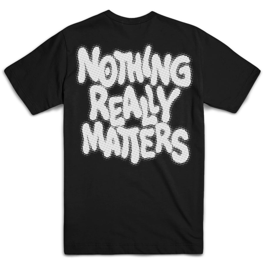 Nothing T-Shirt - Tough Times