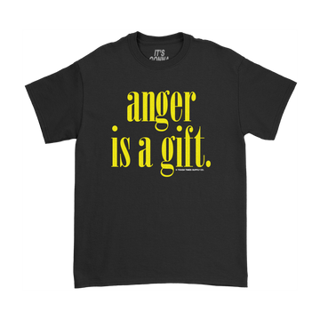 Anger is a Gift T-Shirt - Tough Times