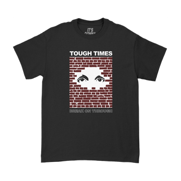 Break On Through T-Shirt - Tough Times