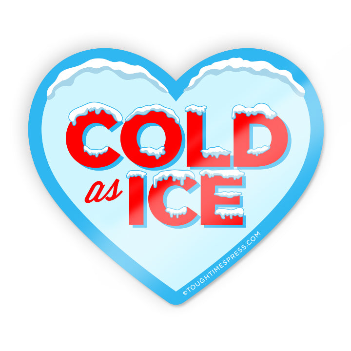 Cold As Ice Sticker - Tough Times