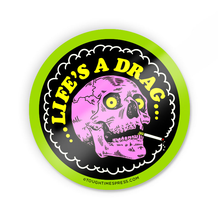 Life's A Drag Sticker - Tough Times