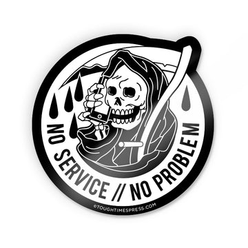 No Problem Sticker - Tough Times