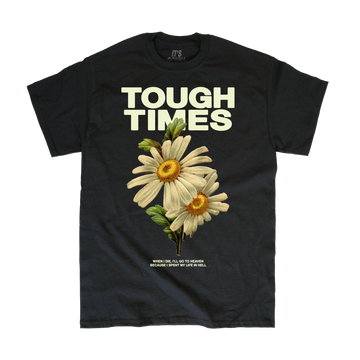 Pushing Daisies T-Shirt - Tough Times