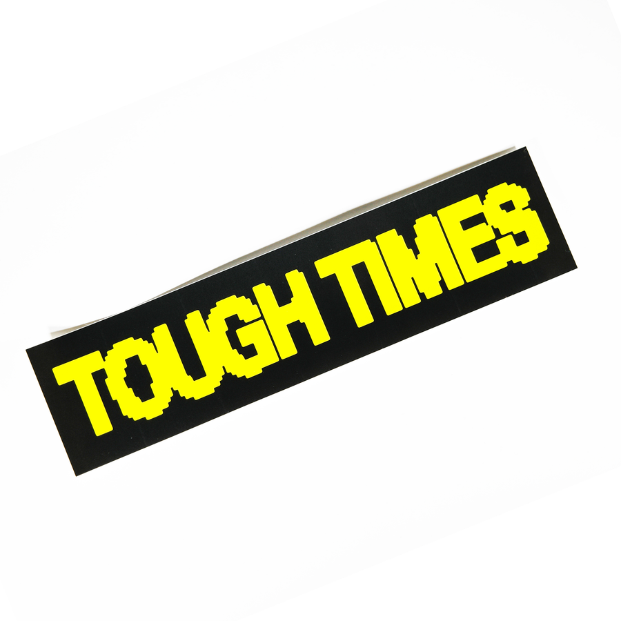 Tough Times Bumper Sticker