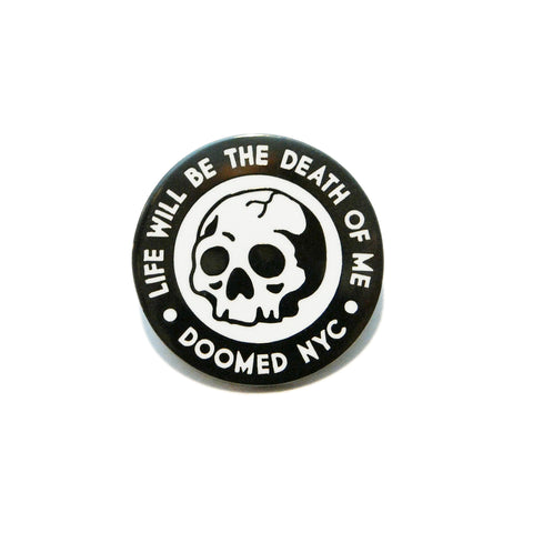 Death of Me Pin