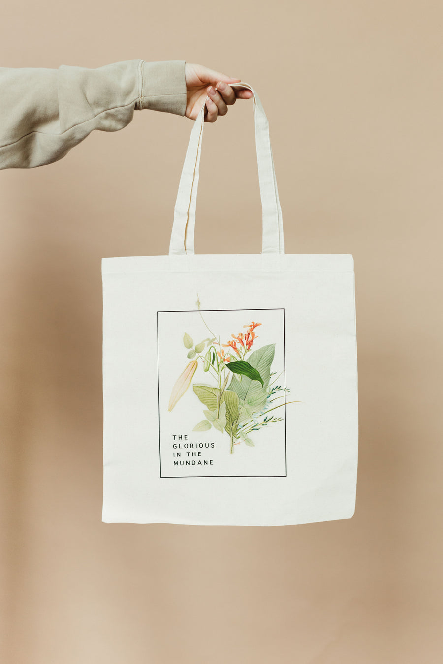 The Glorious In The Mundane Tote Bag