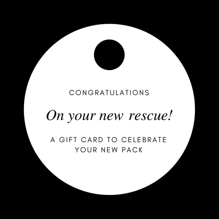 GIFT CARD | Congratulations on your New Rescue