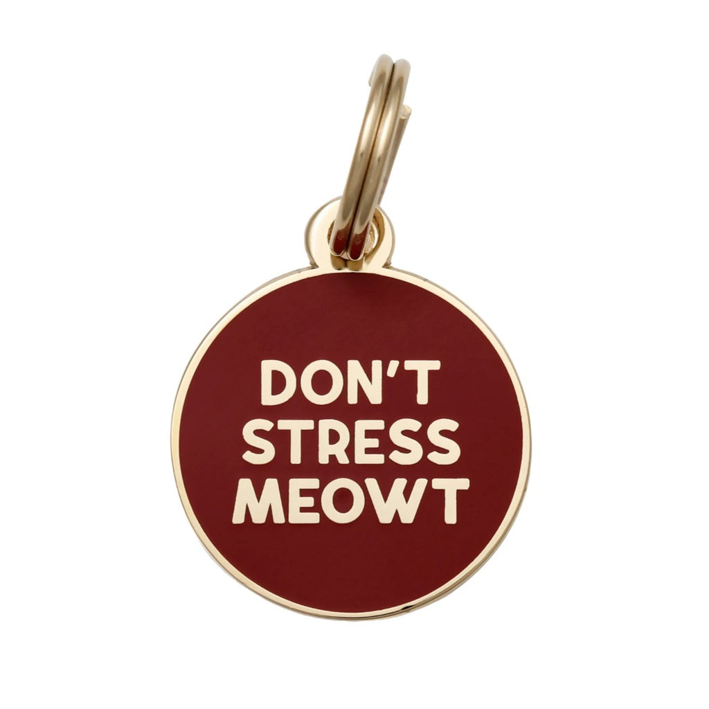 Don't Stress Meowt ID Tag (Blank) (FINAL SALE)