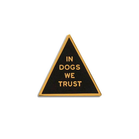 WORD FOR WORD | In Dogs We Trust Enamel Pin