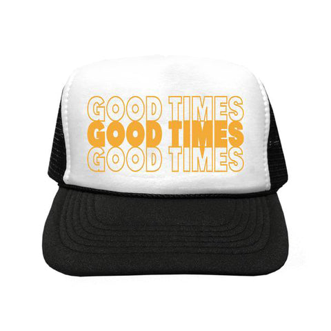 Good Times Trucker Hat
