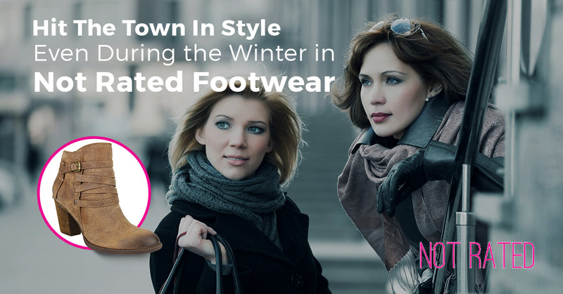 Hit the Town in Style, Even During the Winter in Not Rated Footwear