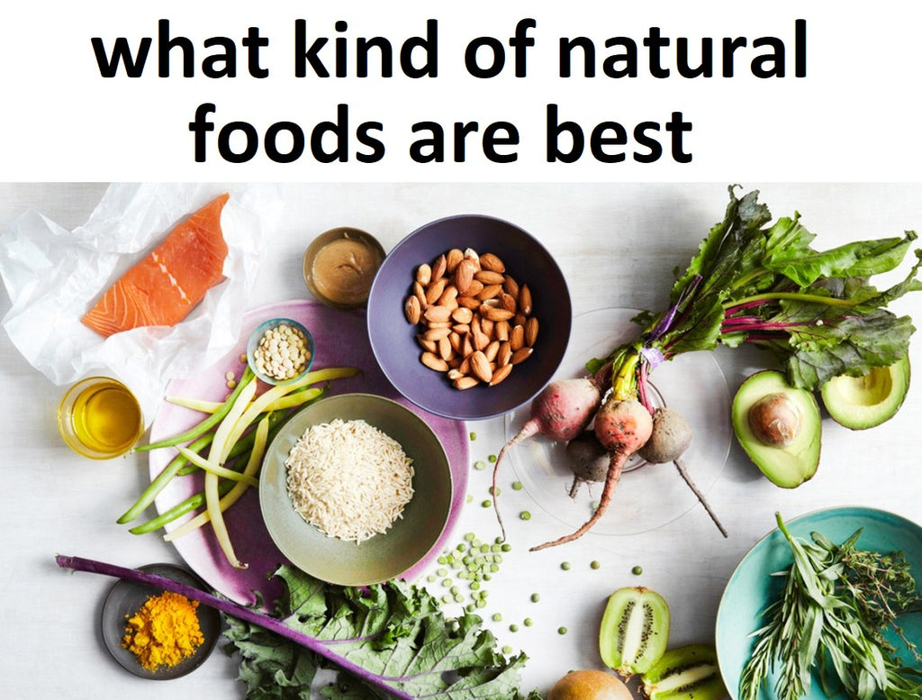 what kind of natural foods are best?