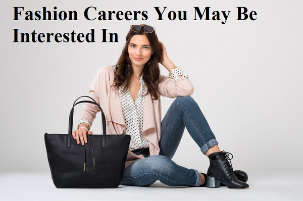 Fashion Careers,job titles in fashion industry,high paying jobs in the fashion industry,careers in fashion quiz,careers in fashion marketing,fashion design careers,types of fashion marketing jobs,fashion designer,creative jobs in fashion