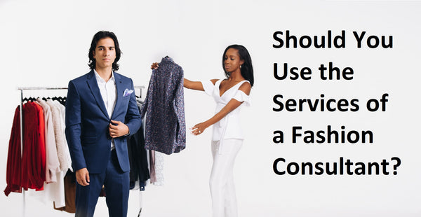 Should You Use the Services of a Fashion Consultant?,fashion consultant meaning,personal stylist packages,fashion consultant salary,wardrobe stylist rate sheet,image consultant price list,fashion stylist price list,wardrobe stylist day rate,fashion consultant near me
