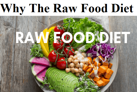 Why The Raw Food Diet,raw food diet benefits,raw food diet recipes,raw food diet weight loss,raw food diet meal plan,raw food diet pros and cons,raw food diet dogs,raw food diet before and after,5 day raw food diet weight loss