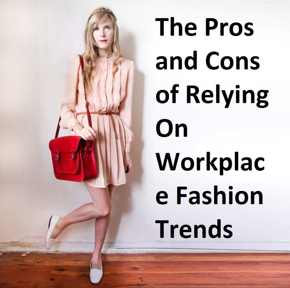 The Pros And Cons Of Relying On Workplace Fashion Trends Coolroma Online Shop