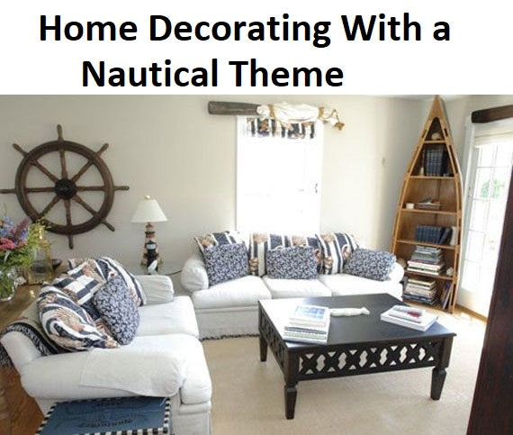 Home Decorating With a Nautical Theme,cheap nautical decorating ideas,diy nautical bathroom decor,nautical room decor,nautical themed bedroom decor,modern nautical decor,nautical colors decorating,nautical theme decor ideas,nautical decor store